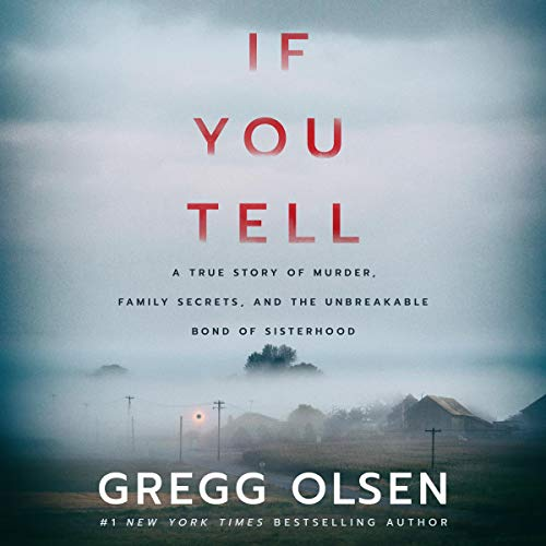 If You Tell: A True Story of Murder,...