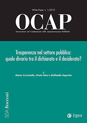 OCAP 1.2012 - Trasparenza nel settore pubblico: Quale divario tra il dichiarato e il desiderato? (Italian Edition)