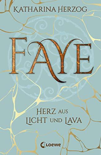 Faye - Herz aus Licht und Lava: Island-Fantasyroman