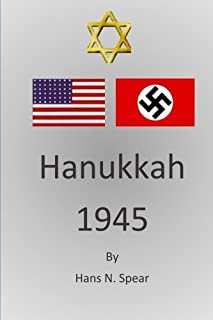 Hanukkah 1945: The story of a Courageous soldier, Love, and an American Jew during Wartime