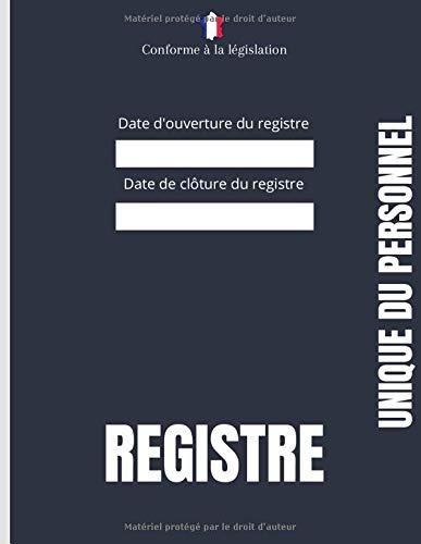 Registre unique du personnel: Conforme à la législation - Obligatoire pour toute entreprise dès le premier salarié - Couverture noire mat
