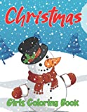 Christmas Girls Coloring Book: A Collection of Coloring Pages with Cute Christmas Things Such as Santa Claus, Gift Boxes, Christmas Tree, and More!