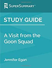 Study Guide: A Visit from the Goon Squad by Jennifer Egan (SuperSummary)