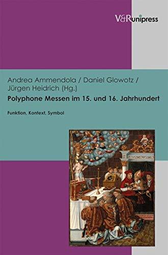 Polyphone Messen im 15. und 16. Jahrhundert: Funktion, Kontext, Symbol