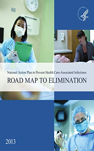 National Action Plan to Prevent Health Care-Associated Infections: Road Map to Elimination 2003