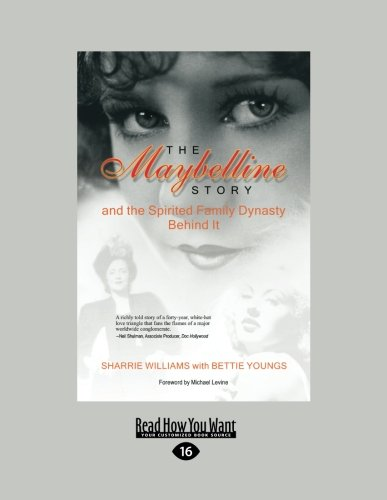 The Maybelline Story: ...and the Spirited Family Dynasty Behind It