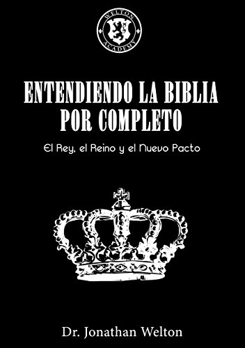 Entendiendo La Biblia Por Completo: El Rey, El Reino Y El Nuevo Pacto  (Spanish Edition) - Kindle edition by Welton, Jonathan. Religion &  Spirituality Kindle eBooks @ Amazon.com.