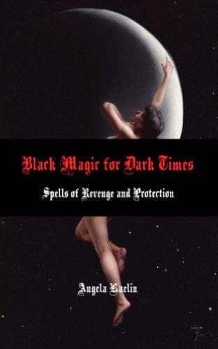 Black Magic for Dark Times:  Spells of Revenge and -