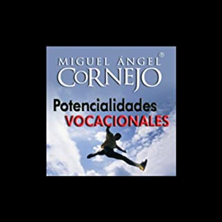 Potencialidades Vocacionales (Texto Completo) [Vocational Potentialities ]                   By:                                                                                                                                 Miguel Angel Cornejo                               Narrated by:                                                                                                                                 Miguel Angel Cornejo                      Length: 1 hr and 6 mins     1 rating     Overall 5.0