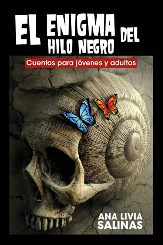 EL ENIGMA DEL HILO NEGRO: Cuentos para jóvenes y adultos (Spanish Edition)