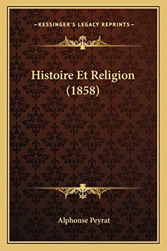 Histoire Et Religion (1858)