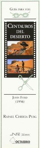 Guía para ver y analizar: Centauros del desierto.: John Ford (1956) (Guías de cine) - 9788480634069