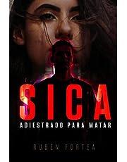 SICA: adiestrado para matar