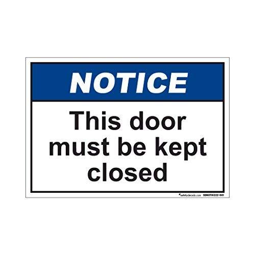 Hinweisschild This Door Must Be Kept Closed (englischsprachig), selbstklebendes Vinyl-Sicherheits-Schild und Aufkleber für Autos, LKW-Fenster, 20,3 x 30,5 cm