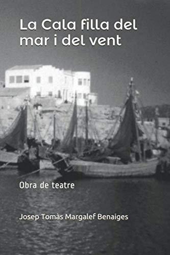 La Cala filla del mar i del vent: Teatre