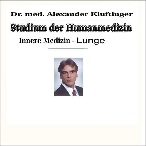 Studium der Humanmedizin - Innere Medizin - Lunge