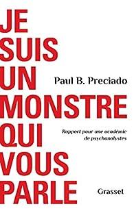Je suis un monstre qui vous parle par Paul B. Preciado
