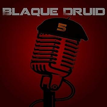 Blaque Druid, Vol. 5