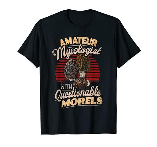 Questionable Morels Amateur Mycologist Pilz-Futtermittel T-Shirt