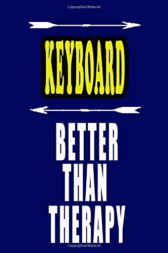 KEYBOARD Better Than Therapy: KEYBOARD Notebook: To do list, Journal, Diary (110 Pages, Lined, 6 x 9)