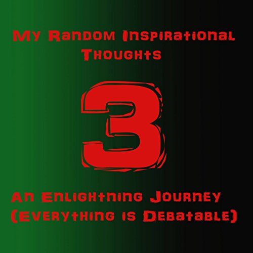 My Random Inspirational Thoughts 3: An Enlightening Journey audiobook cover art