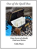 Out of the Quill Box : Came Secrets of a family I had never known. (English...