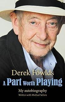 Derek Fowlds - A Part Worth Playing