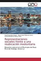 Representaciones sociales frente a una reubicación involuntaria: Desastre natural en el Municipio de Poza Rica de Hidalgo, Veracruz