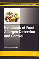 Handbook of Food Allergen Detection and Control (Woodhead Publishing Series in Food Science, Technology and Nutrition)