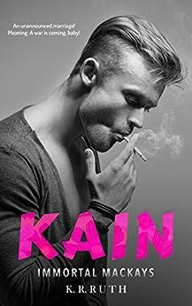 KAIN (IMMORTAL MACKAYS Book 3) by [K.R. RUTH]