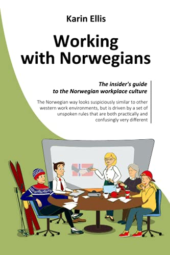 Compare Textbook Prices for Working with Norwegians: The insider's guide to the Norwegian workplace culture 1 Edition ISBN 9781974469550 by Ellis, Karin