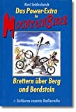 Das Power-Extra für Mountainbiker. Brettern über Berg und Bordstein