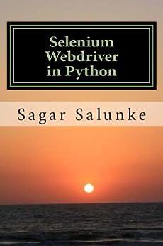 [Sagar Salunke]のSelenium Webdriver in Python (English Edition)
