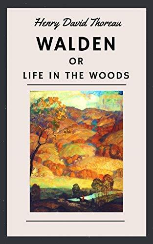 Walden: Henry David Thoreau (Nature Writing & Essays, Philosophy, Historical Literature) [Annotated] (English Edition)
