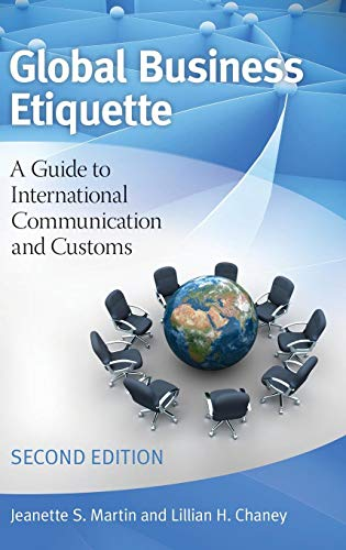 Compare Textbook Prices for Global Business Etiquette: A Guide to International Communication and Customs 2 Edition ISBN 9780313397172 by Martin, Jeanette S.,Chaney, Lillian H.