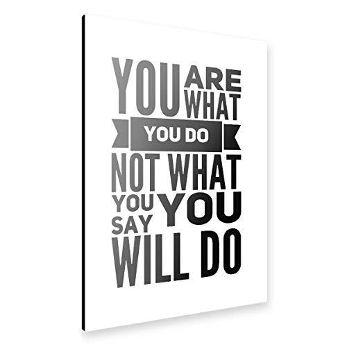 artboxONE Alu-Print 90x60 cm Du bist was du tust Nicht was du sagst, du wirst tun von Künstler WAM
