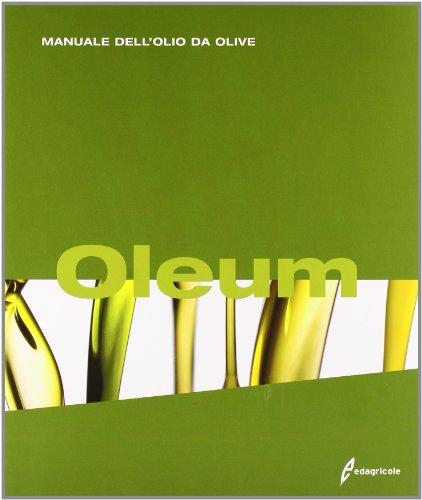 Oleum. Manuale dell'olio da olive