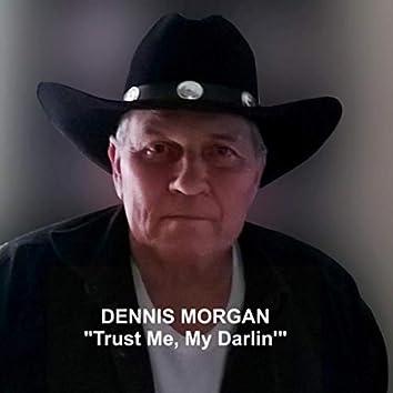 Trust Me, My Darlin'