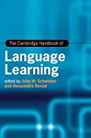 The Cambridge Handbook of Language Learning (Cambridge Handbooks in Language and Linguistics)