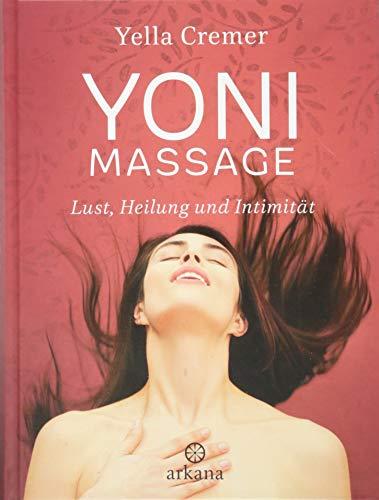 Yoni-Massage: Lust, Heilung und Intimität