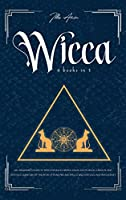 Wicca: 4-In-1 Beginner's Guide to Wicca Religion, Herbal Magic, Moon Magic, Candles, and Crystals. Learn about the Book of Shadows and Spells, Wicca Rituals and Witchcraft