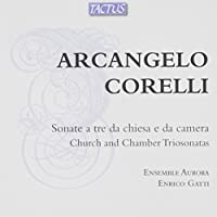 Corelli: Church and Chamber Trio Sonatas Op. I-IV by Enrico Gatti & Aurora Ensemble (2012-05-03)