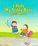 I Hate My Teddy Bear
