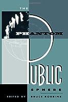 The Phantom Public Sphere (Cultural Politics)