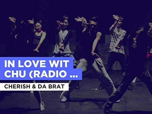 In Love Wit Chu (Radio Version) al estilo de Cherish & Da Brat
