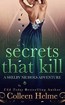 Secrets That Kill: A Paranormal Women's Fiction Novel (Shelby Nichols Adventure Book 4) by [Colleen Helme]
