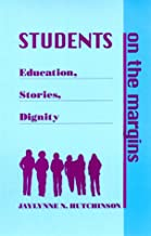 Students on the Margins: Education, Stories, Dignity (SUNY series, Urban Voices, Urban Visions)