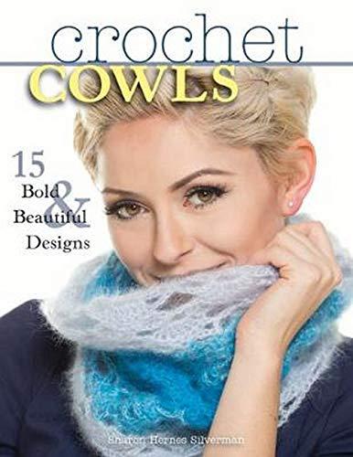 Crochet Cowls: 15 Bold & Beautiful Designs