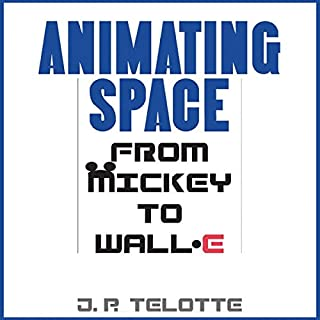 Animating Space: From Mickey to WALL-E                   Written by:                                                                                                                                 J.P. Telotte                               Narrated by:                                                                                                                                 Robert A. K. Gonyo                      Length: 11 hrs and 46 mins     Not rated yet     Overall 0.0