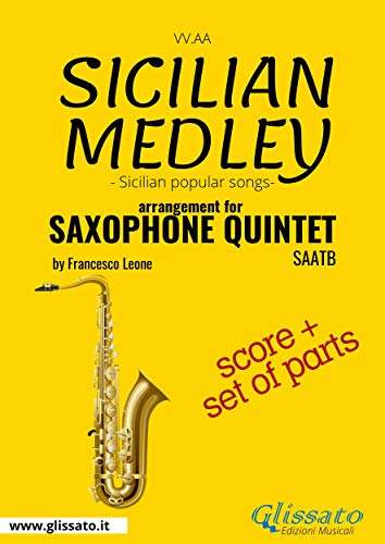 Sicilian Medley - Saxophone Quintet score & parts: popular songs (English Edition)